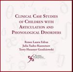 Clinical Case Studies of Children with Articulation and Phonological Disorders