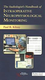 The Audiologists Handbook of Neurophysical Monitoring