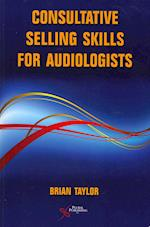 Consultative Selling Skills for Audiologists
