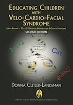 Educating Children With Velo-cardio-facial Syndrome Also Known As 22q11.2 Deletion Syndrome and Digeorge Syndrome (Genetic Syndromes and Communication Disorders)