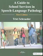 A Guide to School Services in Speech-Language Pathology