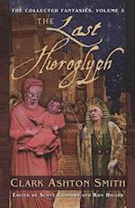 The Last Hieroglyph af Richard A Lupoff, Clark Ashton Smith, Scott Connors
