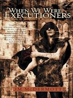 When We Were Executioners (Dogsland)