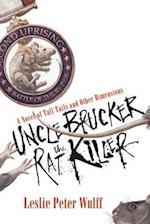 Uncle Brucker the Rat Killer af Leslie Peter Wulff