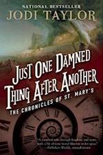 Just One Damned Thing After Another (The Chronicles of St Marys)