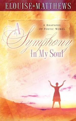 A Symphony in My Soul
