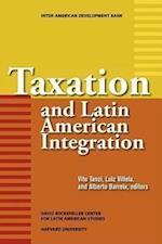 Taxation and Latin American Integration (David Rockefeller/ Inter-American Development Bank S)