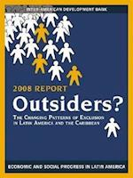 Outsiders? The Changing Patterns of Exclusion in Latin America and the Caribbean, Economic and Social Progress in Latin America (OLACAR) (David Rockefeller/ Inter-American Development Bank S)