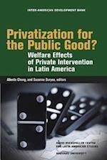 Privatization for the Public Good - Welfare Effects of Private Intervention in Latin America (OLACAR) (David Rockefeller/ Inter-American Development Bank S)