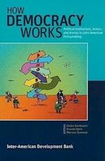 How Democracy Works - Political Institutions, Actors, and Arenas in Latin American Policymaking