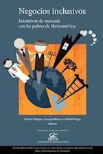 Negocios Inclusivos, Iniciativas de Mercado Con Los Pobres de Iberoamerica