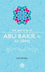 Abu Bakr as-Siddiq (The Age of Bliss)