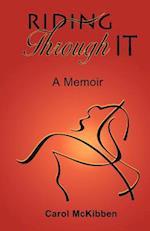 Riding Through It: A Memoir