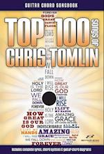 Top 100 Songs of Chris Tomlin Guitar Chord Songbook af Chris Tomlin