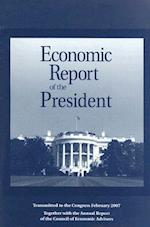 Economic Report of the President 2007 (ECONOMIC REPORT OF THE PRESIDENT TRANSMITTED TO THE CONGRESS)