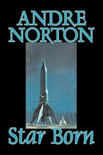 Star Born by Andre Norton, Science Fiction, Space Opera, Adventure