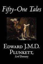 Fifty-One Tales af Edward J. M. D. Plunkett, Lord Dunsany