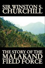 The Story of the Malakand Field Force by Winston S. Churchill, World and Miltary History