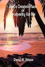 God's Created Place of Prosperity for Me af David W. Nelson