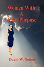 Women with a Jesus Purpose af David W. Nelson