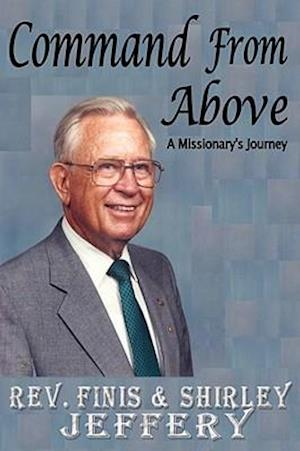 Command from Above - A Missionary's Journey