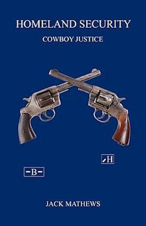 Homeland Security - Cowboy Justice