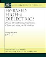 Hf-Based High-k Dielectrics (Synthesis Lectures on Solid State Materials And Devices)