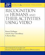 Recognition of Humans and Their Activities Using Video (Synthesis Lectures on Image, Video, & Multimedia Processing)