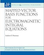 Mapped Vector Basis Functions for Electromagnetic Integral Equations (Synthesis Lectures on Computational Electromagnetics)