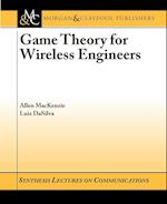 Game Theory for Wireless Engineers (Synthesis Lectures on Communications)