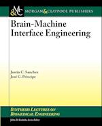 Brain-Machine Interface Engineering (Synthesis Lectures on Biomedical Engineering)