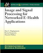 Image and Signal Processing for Networked eHealth Applications (Synthesis Lectures on Biomedical Engineering)