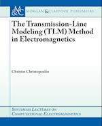 The Transmission-Line Modeling (TLM) Method in Electromagnetics (Synthesis Lectures on Computational Electromagnetics)