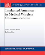 Implanted Antennas in Medical Wireless Communications (Synthesis Lectures on Antennas)