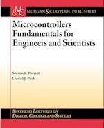 Microcontrollers Fundamentals for Engineers and Scientists (Synthesis Lectures on Digital Circuits And Systems)