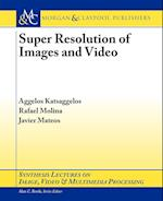 Super Resolution of Images and Video (Synthesis Lectures on Image, Video, & Multimedia Processing)
