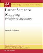 Latent Semantic Mapping (Synthesis Lectures on Speech And Audio Processing)