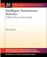 Intelligent Autonomous Robotics (Synthesis Lectures on Artificial Intelligence and Machine Learning)