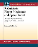 Relativistic Flight Mechanics and Space Travel (Synthesis Lectures on Electrical Engineering)
