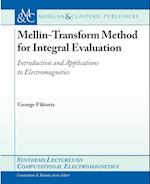 Mellin-Transform Method for Integral Evaluation (Synthesis Lectures on Computational Electromagnetics)