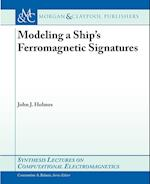 Modeling a Ship's Ferromagnetic Signatures (Synthesis Lectures on Computational Electromagnetics)