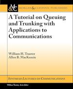 A Tutorial on Queuing and Trunking with Applications to Communications (Synthesis Lectures on Communications)