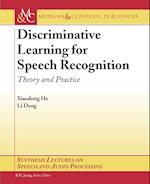 Discriminative Learning for Speech Recognition (Synthesis Lectures on Speech And Audio Processing, nr. 4)