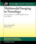 Multimodal Imaging in Neurology (Synthesis Lectures on Biomedical Engineering)