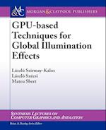 GPU-Based Techniques for Global Illumination Effects (Synthesis Lectures on Computer Graphics And Animation)