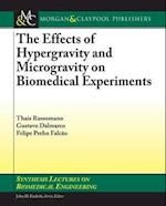 The Effects of Hypergravity and Microgravity on Biomedical Experiments (Synthesis Lectures on Biomedical Engineering)