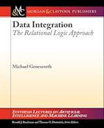 Data Integration: The Relational Logic Approach af Ronald Brachman, Michael Genesereth, Thomas Dietterich