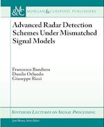 Advanced Radar Detection Schemes Under Mismatched Signal Models (Synthesis Lectures on Signal Processing)