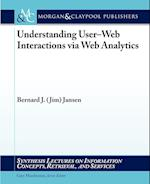 Understanding User-Web Interactions via Web Analytics (Synthesis Lectures on Information Concepts, Retrieval, and Services)