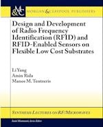 Design and Development of RFID and RFID-Enabled Sensors on Flexible Low Cost Substrates (Synthesis Lectures on Rf/Microwaves)